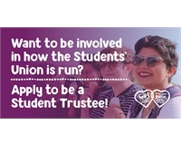 Want to be involved in how the Students' Union is run? - Apply to be a Student Trustee!